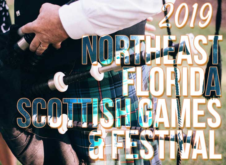 man holding a bag pip and wearing a kilt with overlay words: northeast florida scottish games festival 2019